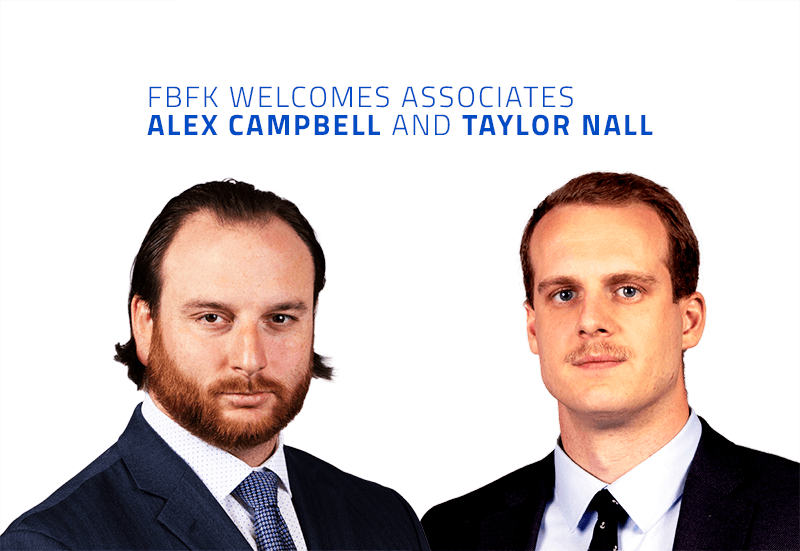 TWO NEW ASSOCIATES JOIN THE FBFK LAW FIRM