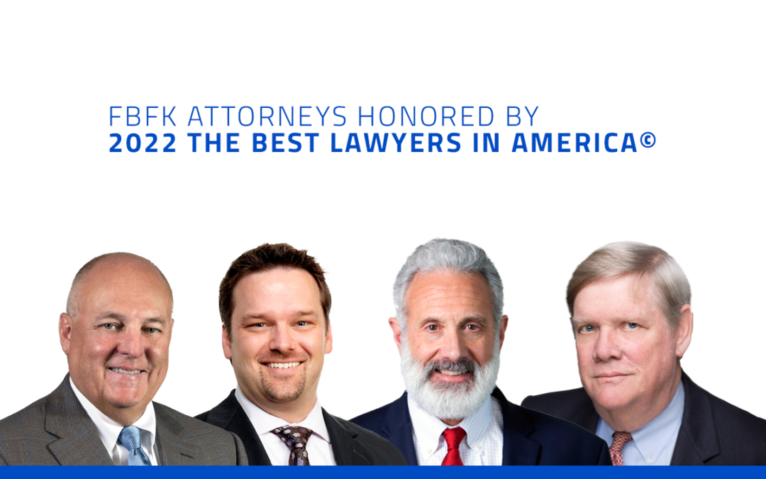 FBFK ATTORNEYS HONORED BY 2022 THE BEST LAWYERS IN AMERICA©